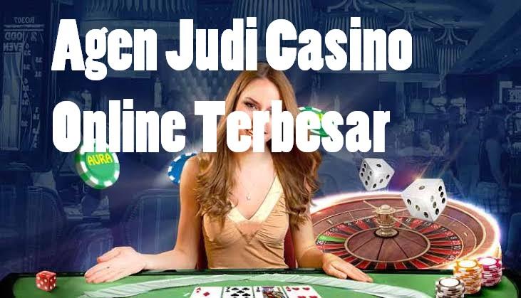 Agen Judi Casino Online Terbesar