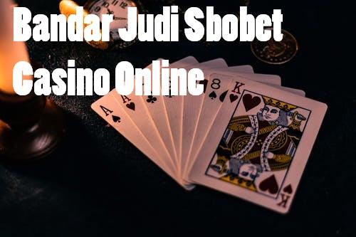 Bandar Judi Sbobet Casino Online