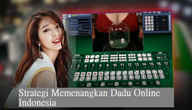 Strategi Memenangkan Dadu Online Indonesia
