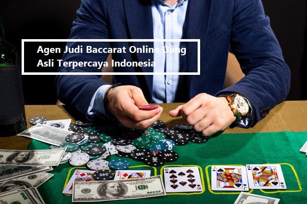 Agen Judi Baccarat Online Uang Asli Terpercaya Indonesia